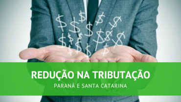 Tributação na Importação: Redução no Paraná e Santa Catarina